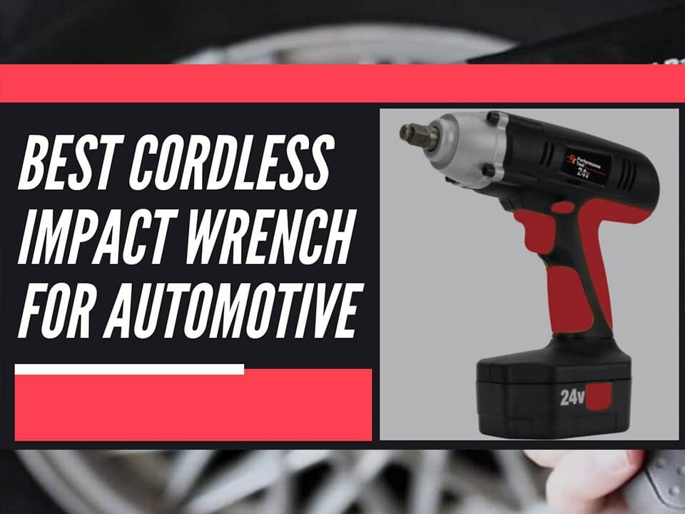 Best Cordless Impact Wrench For Automotive Top Picks 2020